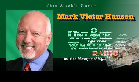 Mark Victor Hansen Talks Money Basics on Unlock Your Wealth Radio with Heather Wagenhals