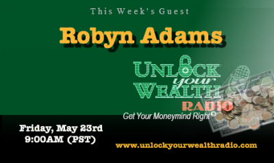 Simplify Your Finances with Robyn Adams on the Unlock Your Wealth Radio Show