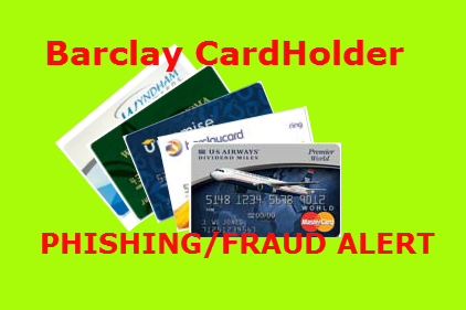Barclay Card Services Phishing Scam Fraud Alert