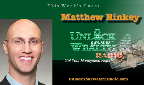 Matthew Rinkey Prescribes Financial Planning Tools on Unlock Your Wealth Radio