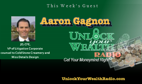 Aaron Gagnon joins Unlock Your Wealth Radio