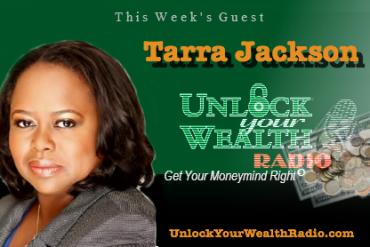 Madam Money Tarra Jackson on Unlock Your Wealth Radio