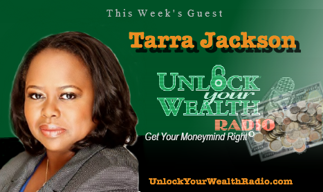 Madam Money Tarra Jackson on Unlock Your Wealth Radio