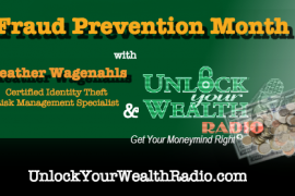 Fraud Prevention Month with Unlock Your Wealth Radio