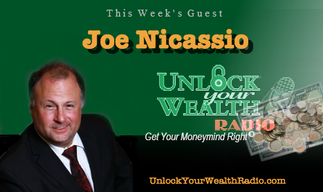 Joe Nicassio on Unlock Your Wealth Radio