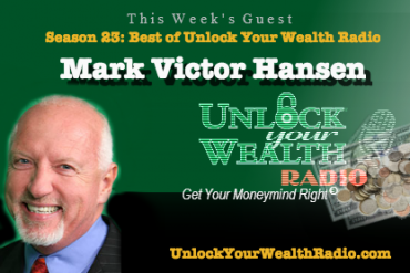 Season 23: Best of Unlock Your Wealth Radio with Mark Victor Hansen