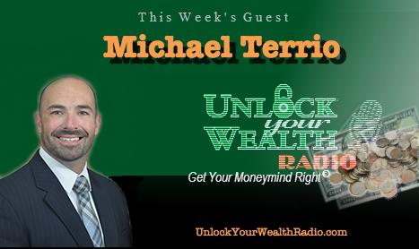 Michael Terrio on Unlock Your Wealth Radio