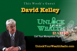 David Kelley on Unlock Your Wealth Radio