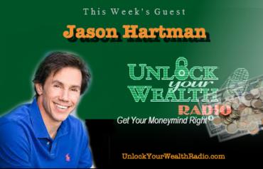 Real Estate Investment Expert Jason Hartman on Unlock Your Wealth Radio