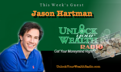 Real Estate Investment Expert Jason Hartman on Unlock Your Wealth Radio