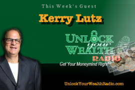 Kerry Lutz Kicks Off Season 24 of Unlock Your Wealth Radio