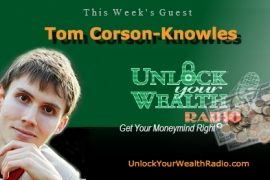 Tom Corson Knowles on Unlock Your Wealth Radio