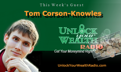 Tom Corson Knowles on Unlock Your Wealth Radio