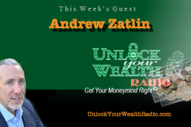 Andrew Zatlin on Unlock Your Wealth Radio