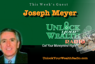 Joseph Meyer on Unlock Your Wealth Radio