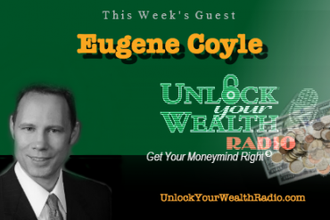 Eugene Coyle on Unlock Your Wealth Radio