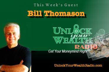 Bill Thomason on Unlock Your Wealth Radio