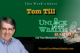 Tom Till on Unlock Your Wealth Radio
