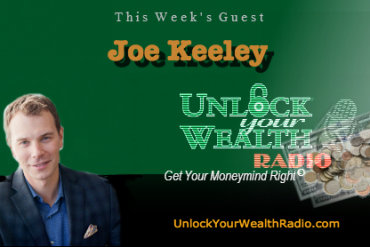 Joe Keeley on Unlock Your Wealth Radio