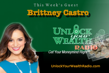 Brittney Castro on Unlock Your Wealth Radio