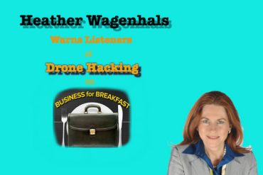Business for Breakfast Welcomes Heather Wagenhals on Drone Hacking