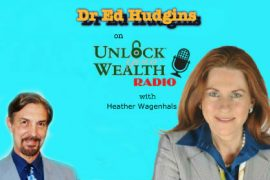 Dr Ed Hudgins Joins Unlock Your Wealth Radio
