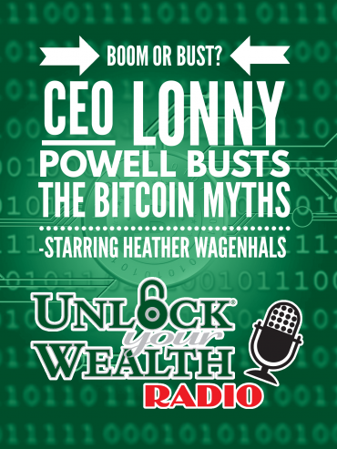 Lonny Powell CEO of Alliance Retirement Solutions joins Unlock Your Wealth radiostarring Heather Wagenhals to talk about bitcoin and its uncertain future