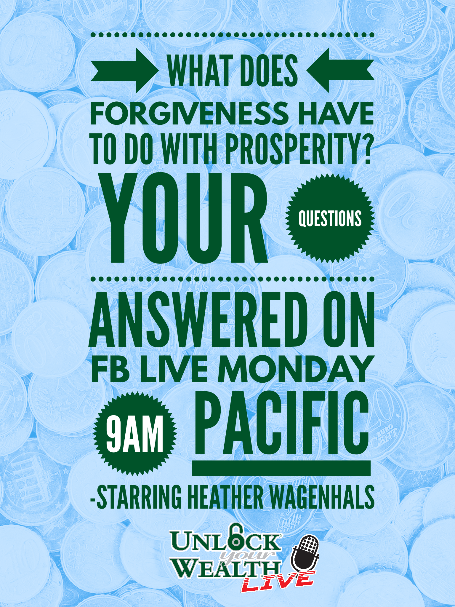 What does forgiveness have to do with your prosperity on today's Unlock Your Wealth LIVE Starring Heather Wagenhals