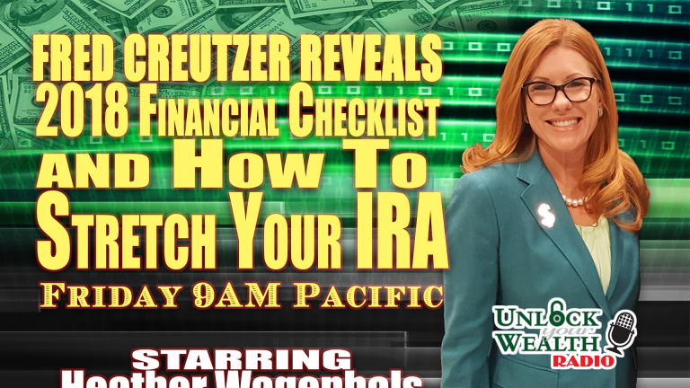 Fred Creutzer Reveals 2018 Financial Checklist and How To Stretch Your IRA