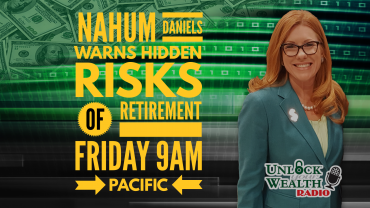 Baby Boomers Reitrement Risks for 2018 with Nahum Daniels on Unlock Your Wealth Radio starring Heather Wagenhals