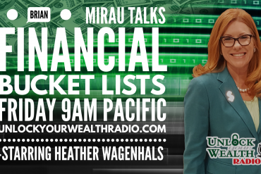 brian mirau talks financial bucket list with unlock your wealth radio host Heather Wagenhals today