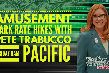 amusement parks hike rates shares Pete Trabucco on Unlock Your Wealth Radio Starring Heather Wagenhals