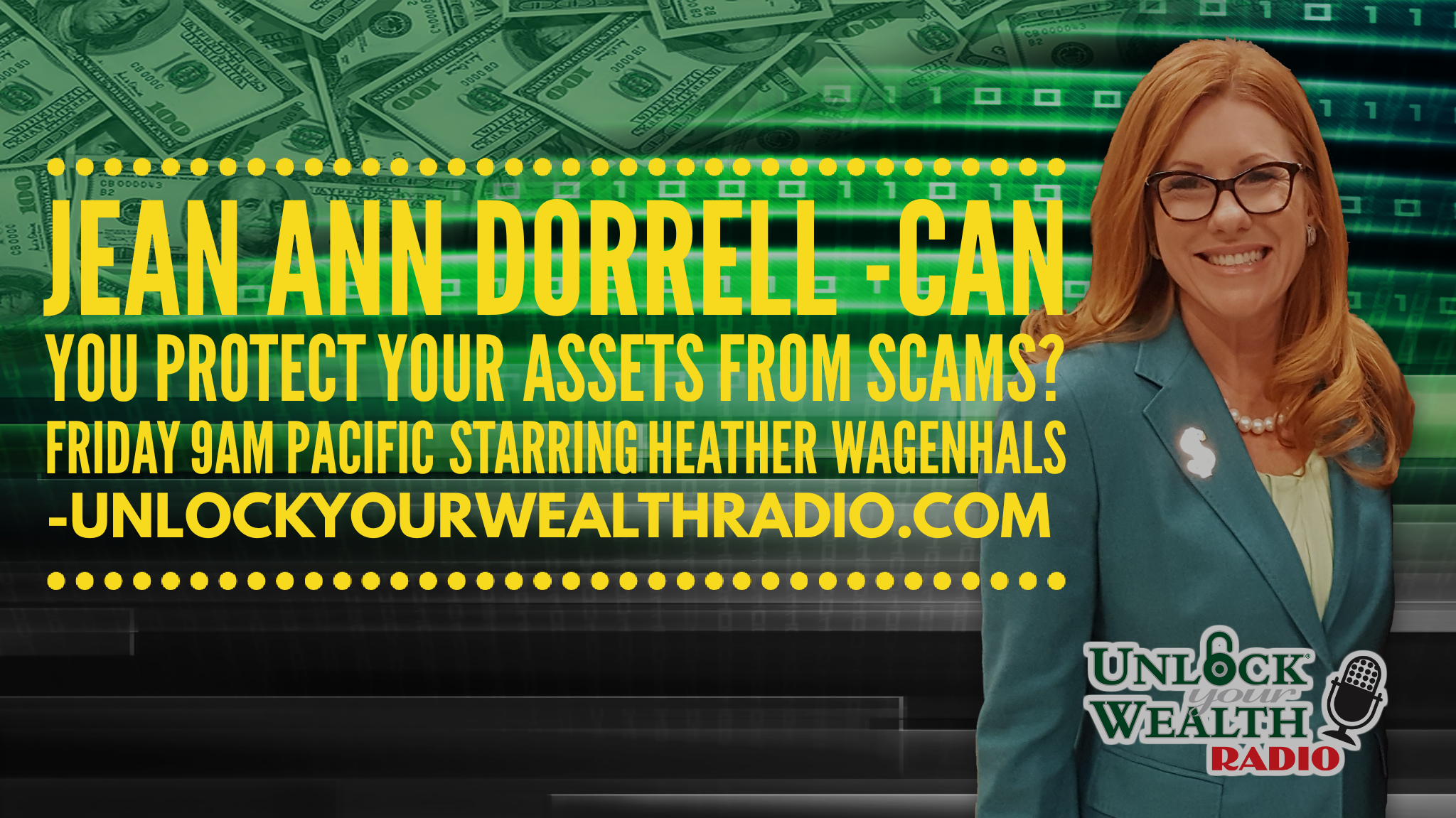 Jean Ann Dorrell Helps Seniors Avoid Scams on Unlock Your Wealth Radio Starring Heather Wagenhals