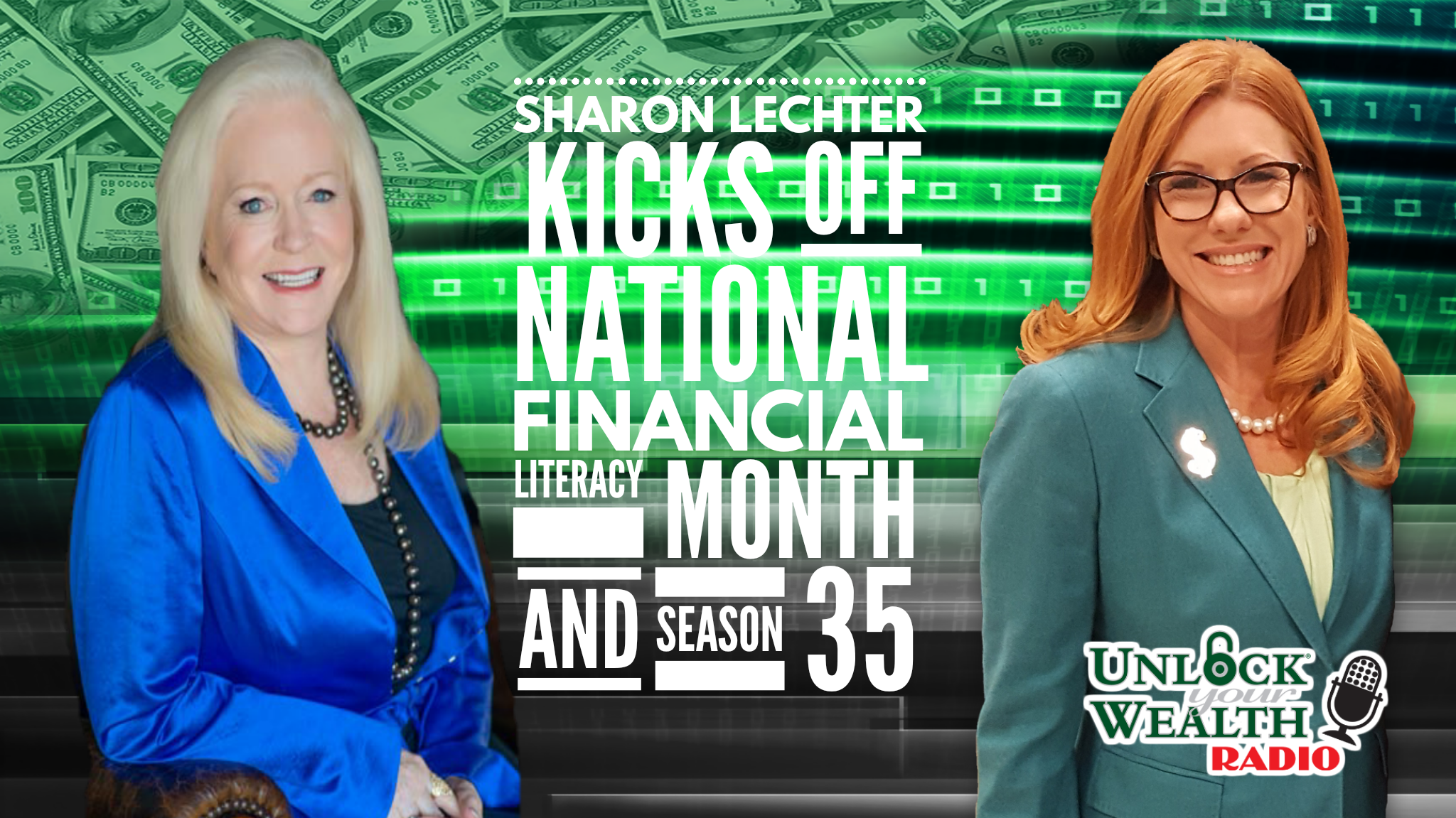 Sharon Lechter, Think and Grow Rich for Women Best-Selling Author Celebrates National Financial Literacy Month and Season 35 of Unlock Your Wealth Radio Starring Heather Wagenhals