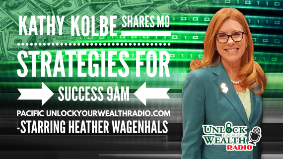 KathyKolbe-Shares MO Strategies on Unlock Your Wealth Radio Starring Heather Wagenhals