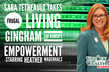 sara tetreault takes on frugal living on unlock your wealth radio