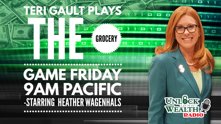 Teri Gault Plays the Grocery Game ON Unlock Your Wealth Radio Starring Heather Wagenhals