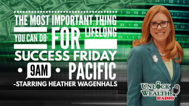 Heather Wagenhals Unlock Your Wealth Radio Most Important Thing