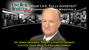 Dr. Mark Skousen, one of the Top 20 living Economists Joins Unlock Your Wealth Today Starring Heather Wagenhals Featured Experts Line Up