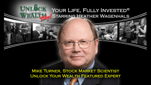 Mike Turner, Stock Market Scientist Unlock Your Wealth Featured Expert