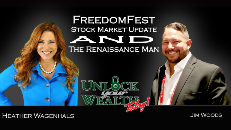FreedomFest Quarterly Stock Market update and Way of the Renaissance Man Jim Woods